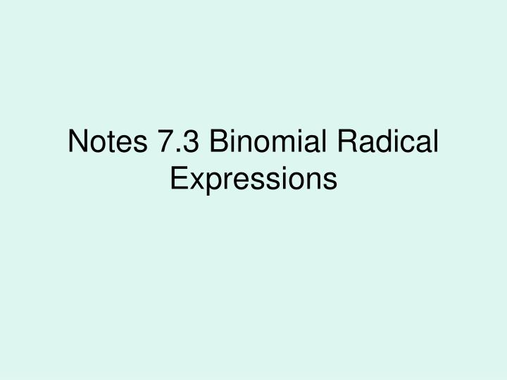 notes 7 3 binomial radical expressions n.