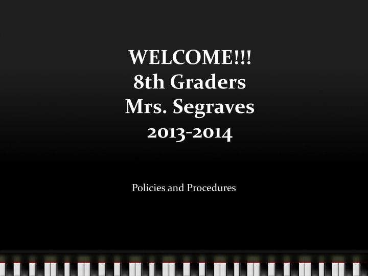 welcome 8th graders mrs segraves 2013 2014 n.