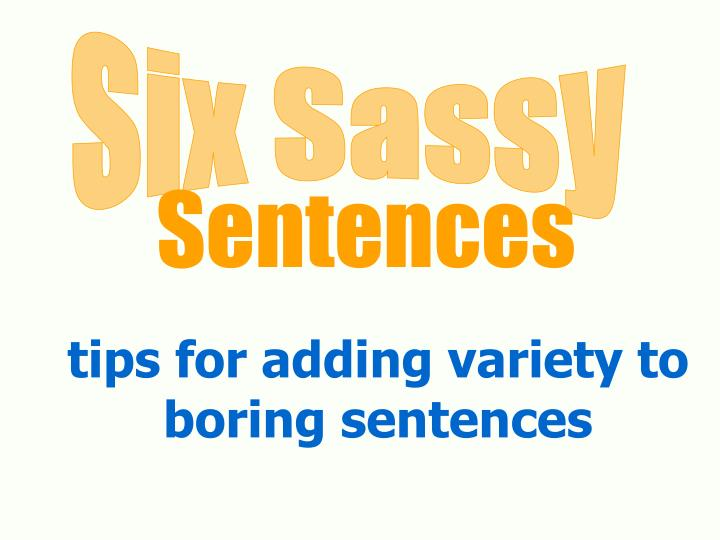 tips for adding variety to boring sentences n.