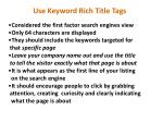 use keyword rich title tags