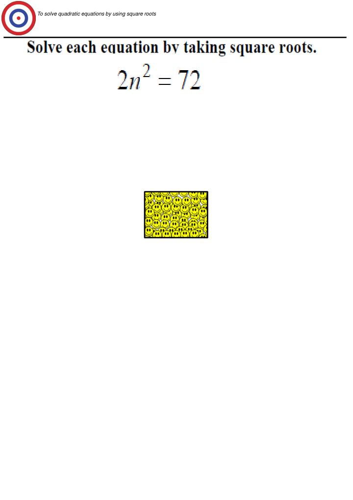 To solve quadratic equations by using square roots