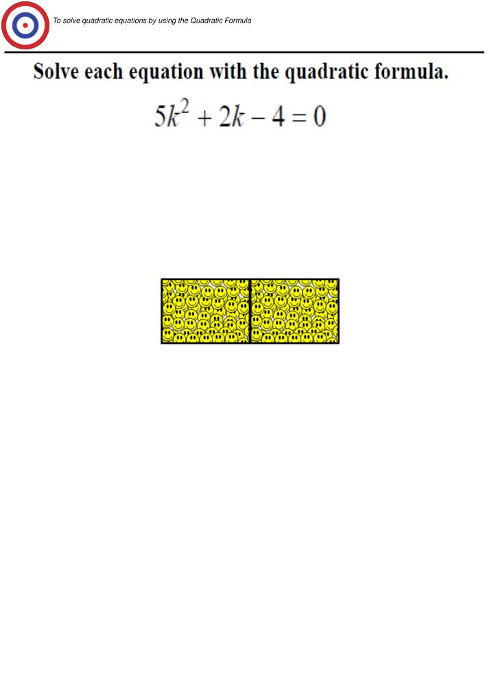 To solve quadratic equations by using the Quadratic Formula