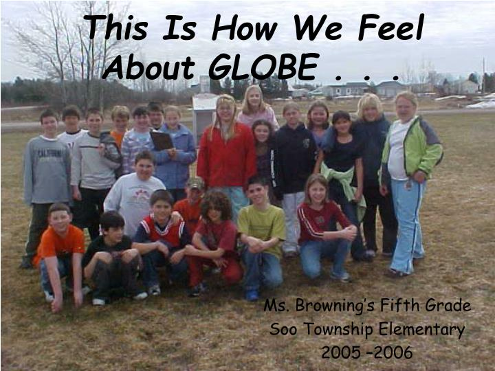 this is how we feel about globe n.