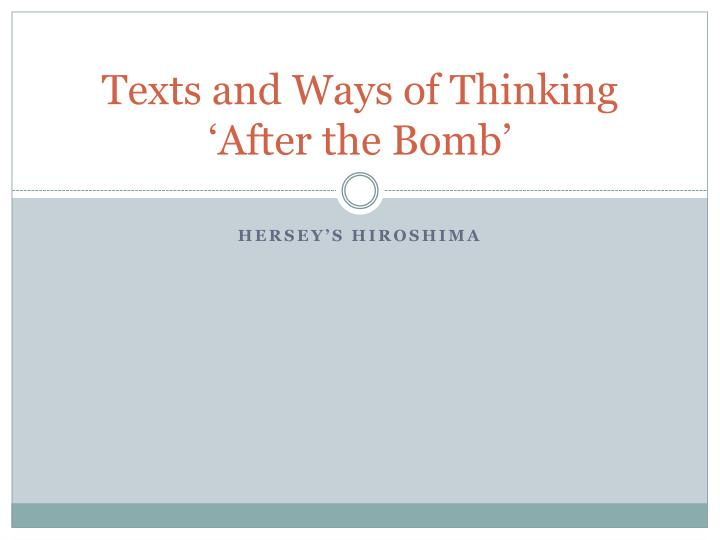 texts and ways of thinking after the bomb n.