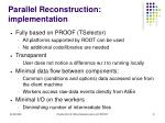 parallel reconstruction implementation