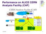 performance on alice cern analysis facility caf