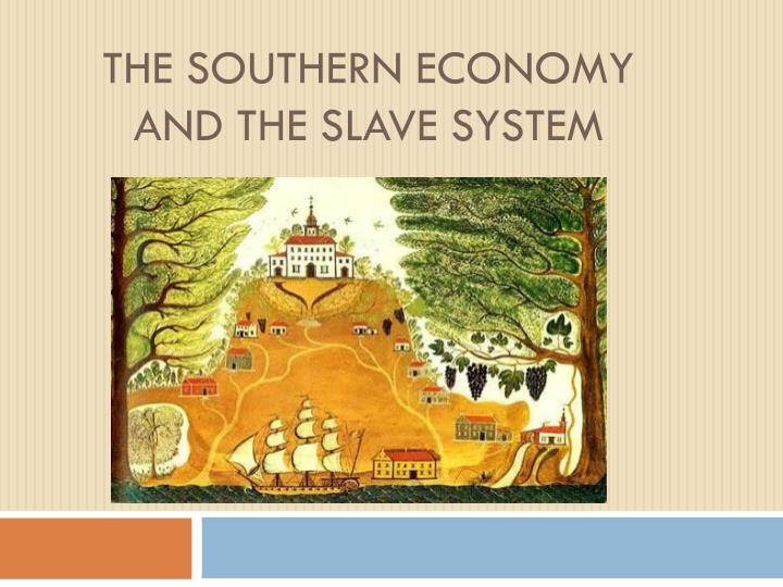 the southern economy and the slave system n.