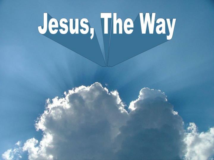 Jesus, The Way