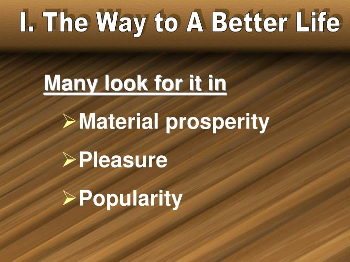 I. The Way to A Better Life