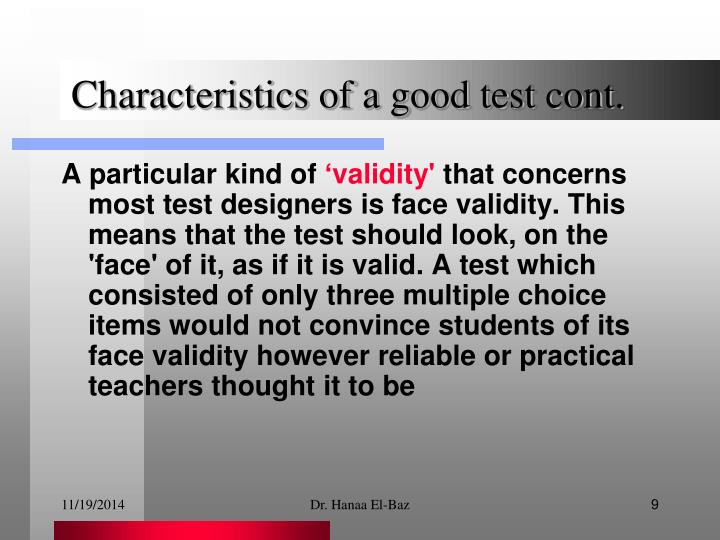 Characteristics of a good test cont.