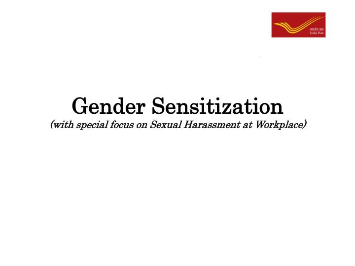 gender sensitization with special focus on sexual harassment at workplace n.