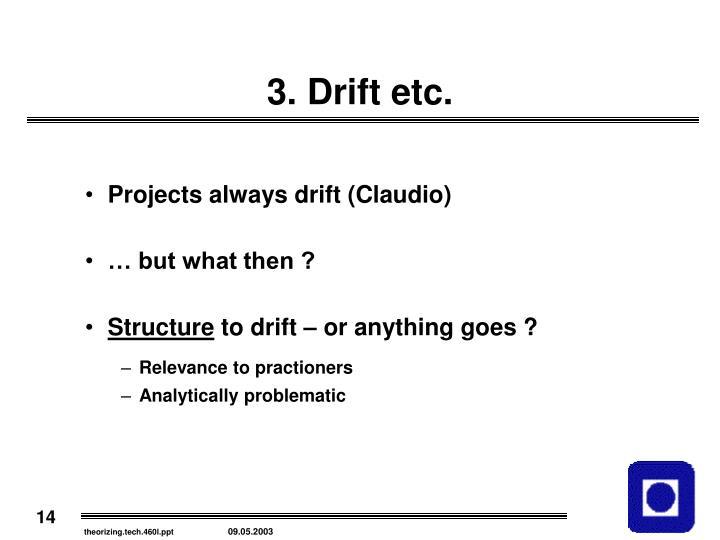 3. Drift etc.