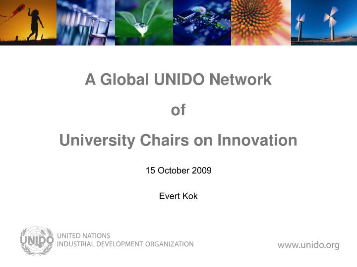 a global unido network of university chairs on innovation n.