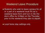 weekend leave procedure