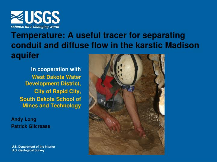 temperature a useful tracer for separating conduit and diffuse flow in the karstic madison aquifer n.
