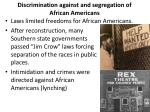 discrimination against and segregation of african americans1