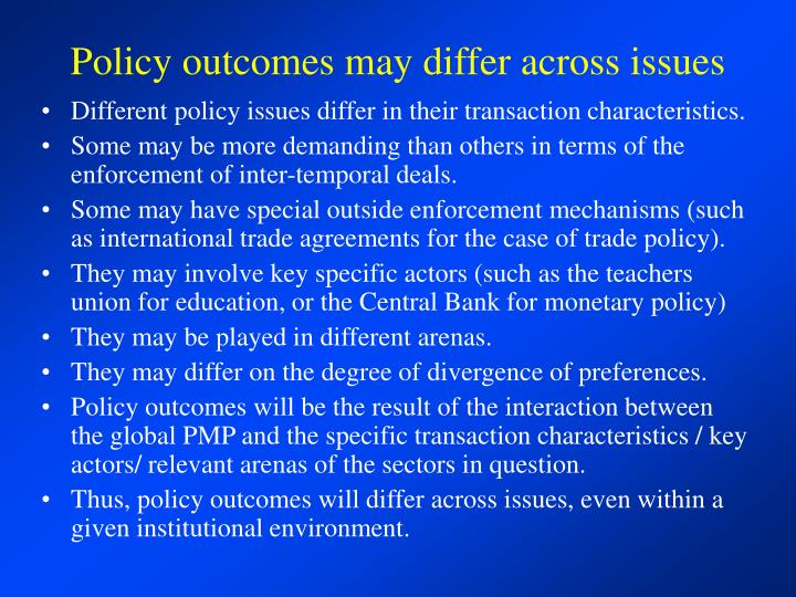 Policy outcomes may differ across issues