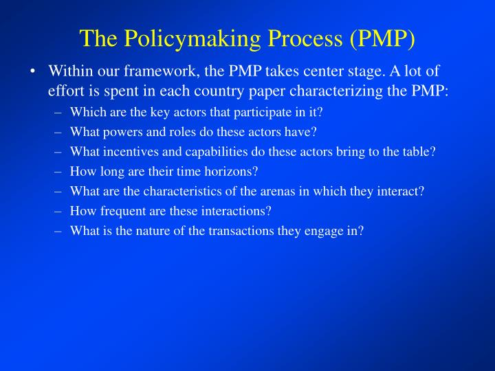 The Policymaking Process (PMP)