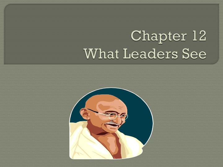 chapter 12 what leaders see n.