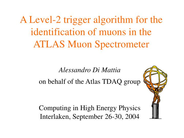 a level 2 trigger algorithm for the identification of muons in the atlas muon spectrometer n.