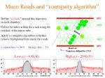 muon roads and contiguity algorithm