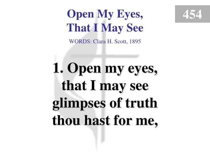open my eyes that i may see verse 1 n.