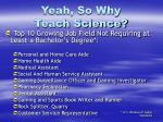 yeah so why teach science