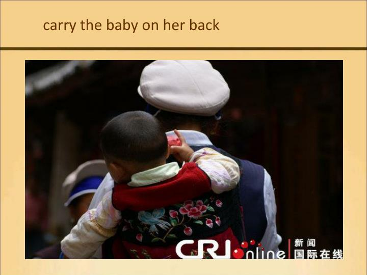 carry the baby on her back