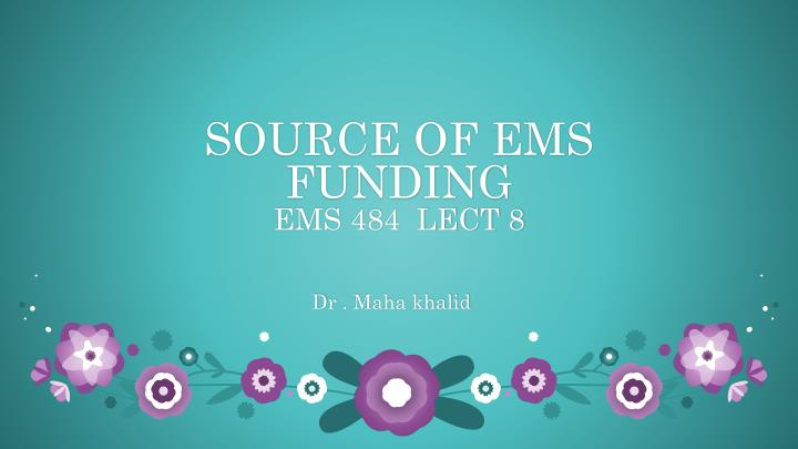 source of ems funding ems 484 lect 8 n.