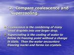 2 compare coalescence and supercooling