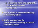4 describe how the amount of snowfall can be measured