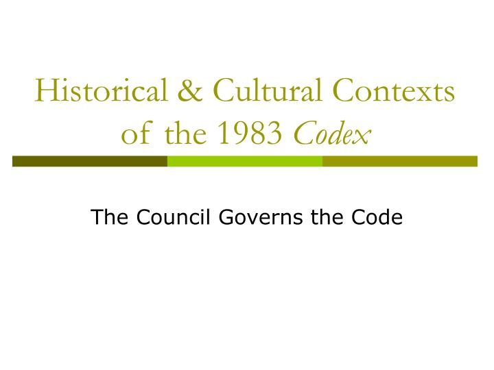 historical cultural contexts of the 1983 codex n.