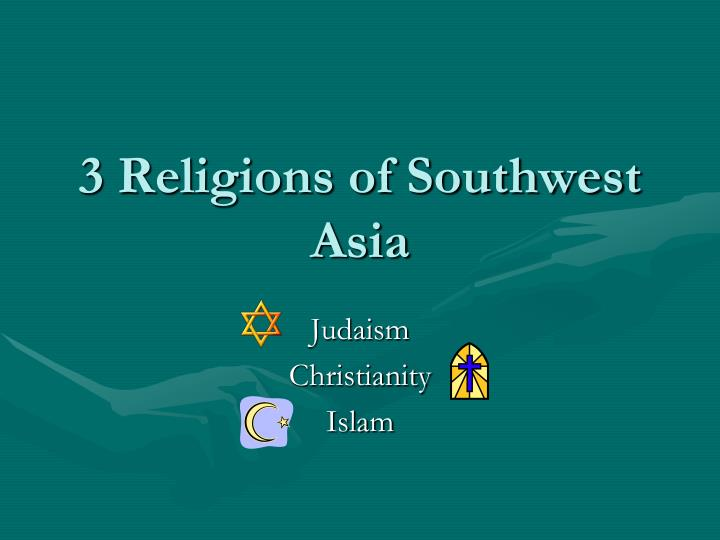 3 religions of southwest asia n.