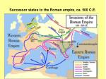 successor states to the roman empire ca 500 c e