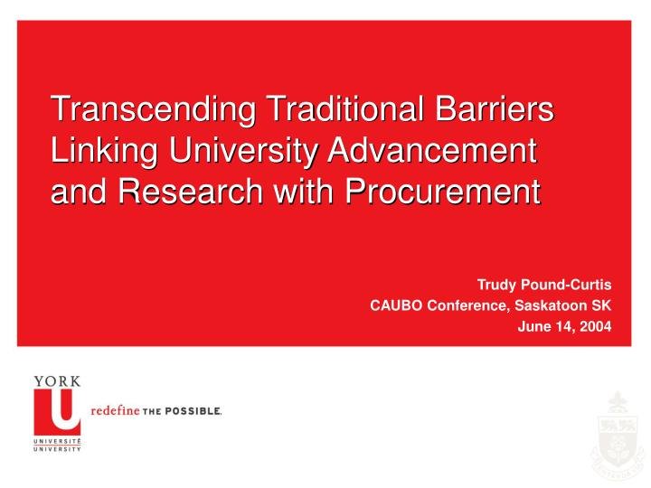 transcending traditional barriers linking university advancement and research with procurement n.