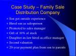 case study family sale distribution company2