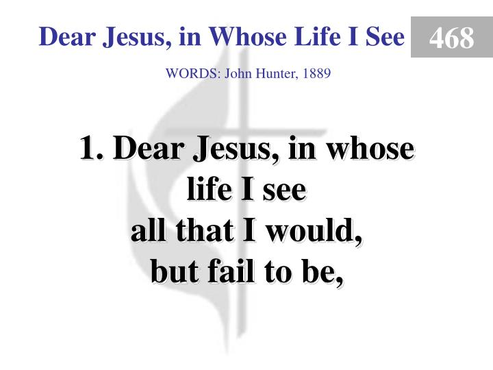 dear jesus in whose life i see verse 1 n.