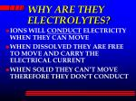 why are they electrolytes