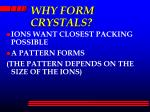 why form crystals