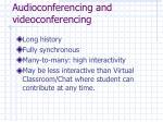 audioconferencing and videoconferencing