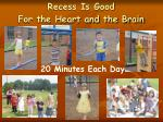 recess is good for the heart and the brain