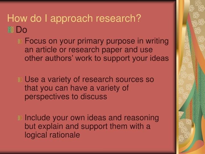 How do I approach research?