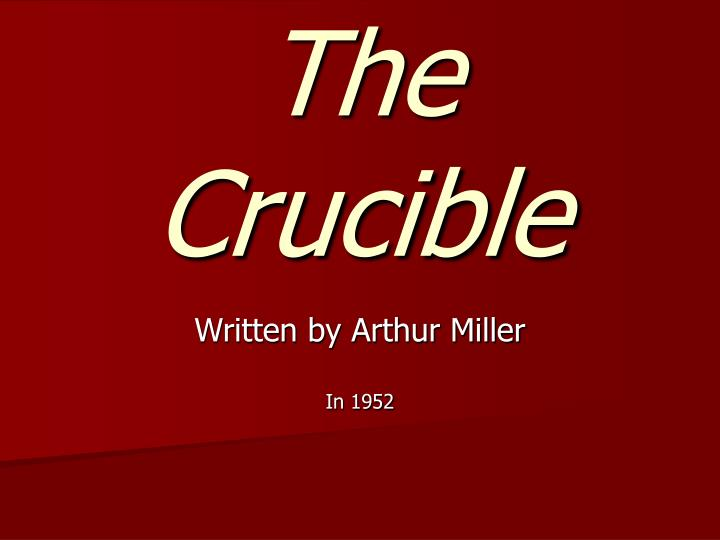 the crucible rewrite 7 the salem witch-hunts  the crucible is set at the time of the salem witch-hunts these witch-hunts took place in america in salem, massachusetts in 1692 in his play, miller uses the events of.