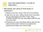 use case specification 3 levels of abstraction
