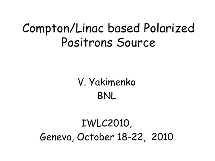 compton linac based polarized positrons source n.