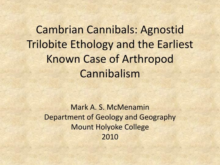 cambrian cannibals agnostid trilobite ethology and the earliest known case of arthropod cannibalism n.