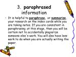 3 paraphrased information
