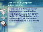 one role of a computer administrator