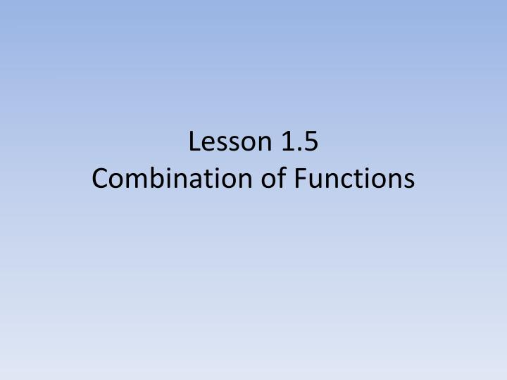 lesson 1 5 combination of functions n.