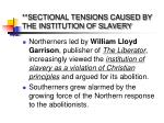 sectional tensions caused by the institution of slavery1